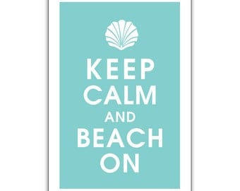 Keep Calm and BEACH ON (Seashell) 13x19 Poster (Featured in Parisian Blue) Buy 3 and get 1 FREE keep calm art keep calm print
