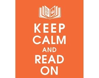 Keep Calm and READ ON (B) - Art Print (Featured in Crimson Orange) Keep Calm Art Prints and Posters