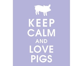 Keep Calm and LOVE PIGS (B) - Art Print (Featured in Pale Periwinkle) Keep Calm Art Prints and Posters