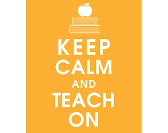 Keep Calm and TEACH ON (B) - Art Print (Featured in Clementine) Keep Calm Art Prints and Posters