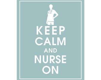 Keep Calm and NURSE ON - Art Print (Featured in Slate Blue) Keep Calm Art Prints and Posters