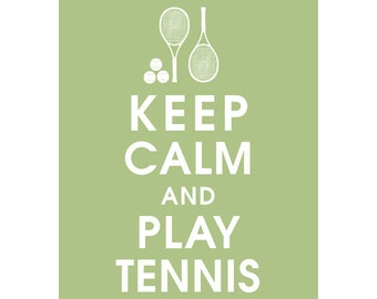 Keep Calm AND PLAY TENNIS - Art Print (Featured in Thyme Green) Keep Calm Art Prints and Posters
