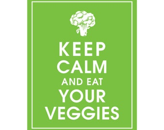 Keep Calm and EAT YOUR VEGGIES - Art Print (Featured in Grass Green) Keep Calm Art Prints and Posters