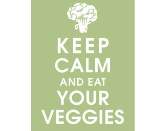 Keep Calm and Eat Your Veggies 5x7 Print - (Color Sage Green featured) Buy 3 and get 1 FREE