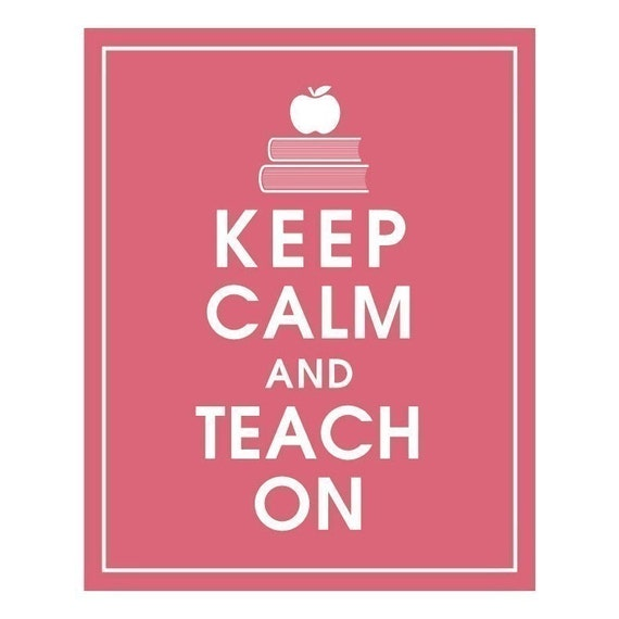 Keep Calm and TEACH ON, 8x10 Print (Raspberry  Kisses) Buy 3 get 1 FREE