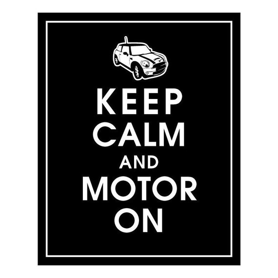 Keep Calm and MOTOR ON (Mini Cooper S) Art Print (Featured in Black) Keep Calm Art Prints and Posters