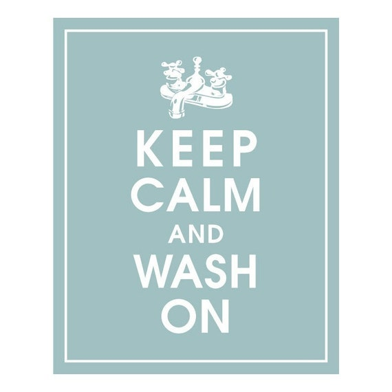 Keep Calm and WASH ON (faucet) - Art Print (Featured in Slate Blue) Keep Calm Art Prints and Posters