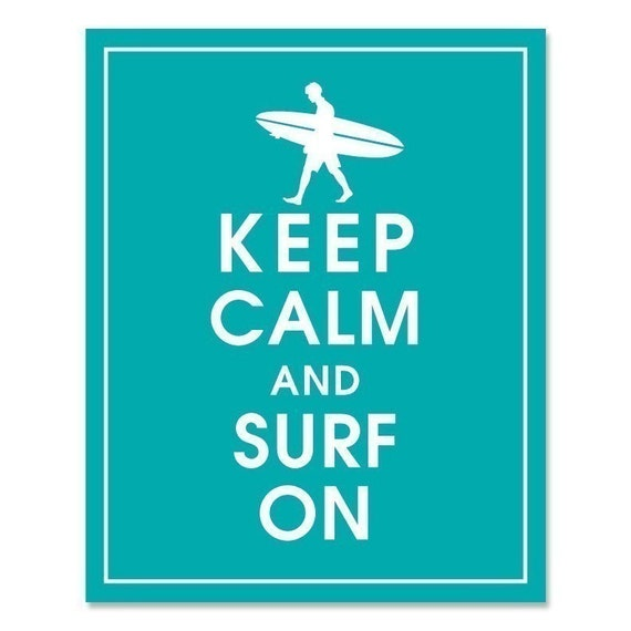 KEEP CALM AND SURF ON-8x10 Print (Oceanic Water featured) Buy 3 and get 1 FREE