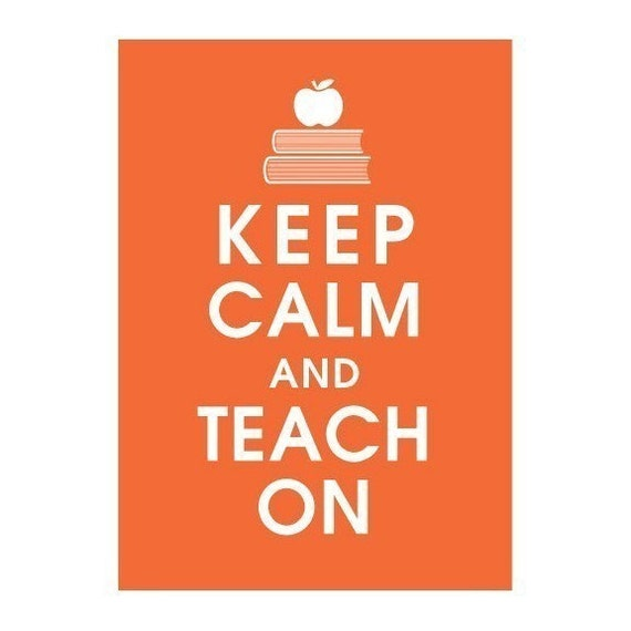 Keep Calm and Teach On, 5x7 Poster (FIERY OPAL featured) Buy 3 get One FREE