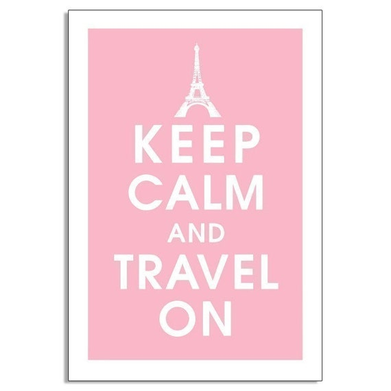 Keep Calm and Travel On - Eiffel Tower Paris 13x19 Poster (Featured in Pink Lemonade) Buy 3 Get One Free