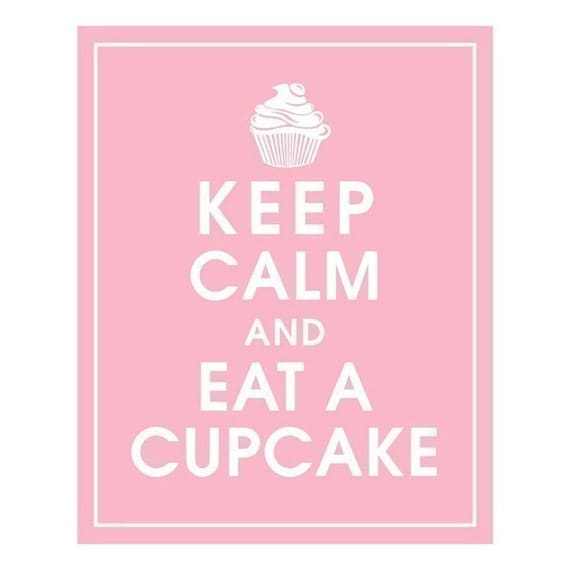 Keep Calm and EAT A CUPCAKE - Art Print (Featured in Pink Lemonade) Keep Calm Art Prints and Posters