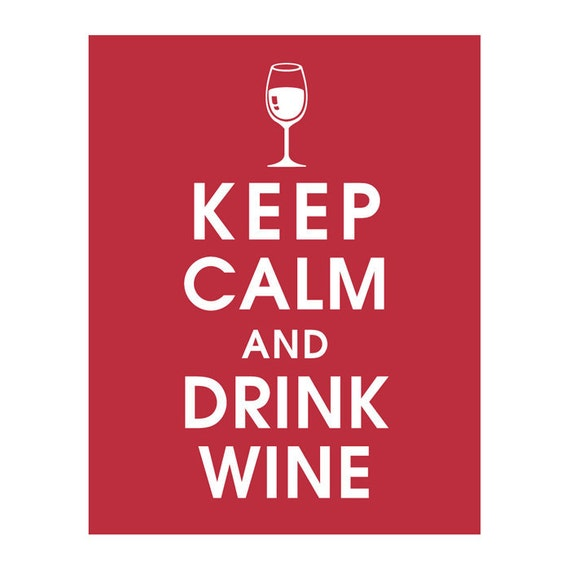 Keep Calm and WINE ON (B) - Art Print (Featured in Cardinal Red) Keep Calm Art Prints and Posters