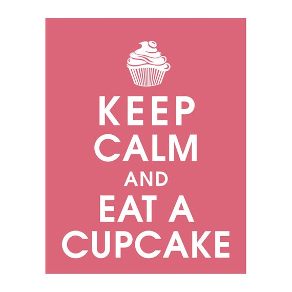 Keep Calm and EAT A CUPCAKE (B) - Art Print (Featured in Raspberry Kiss) Keep Calm Art Prints and Posters
