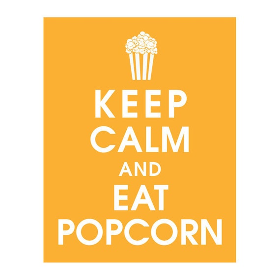 Keep Calm and EAT POPCORN (B) - Art Print (Featured in Clementine) Keep Calm Art Prints and Posters