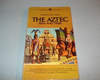 The Aztec Man and Tribe  by  Victor Von Hagen