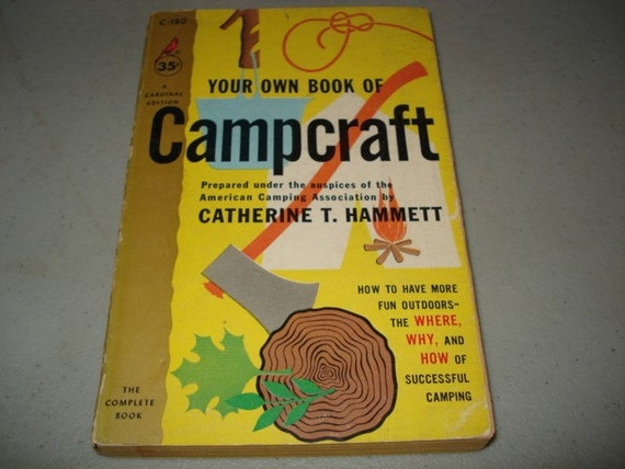 Vintage Paperback book, Your Own Book Of Campcraft By Catherine Hammett Summer Reading