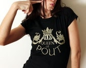 Queen of Pout Gold Graphic t-shirt Womens Girls Sexy Tee S M