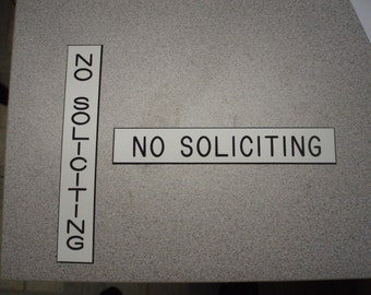 No Soliciting, No Solicitation, Custom Engraved 1 x 6  Sign  Plastic Vertical or Horizontal