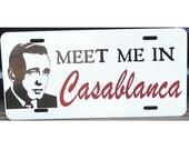 Meet me in Casablanca Humphrey Bogart Car Tag / License Plate