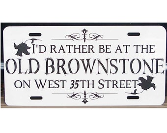 Nero Wolfe Rex Stout License Plate I'd rather be at the Old Brownstone Car Tag