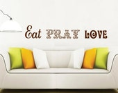 Eat Pray Love - Vinyl wall words in decorative font removable vinyl art decals by 3rdaveshore 116