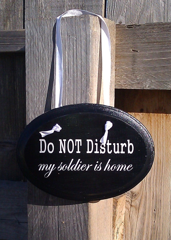 Do NOT Disturb my Soldier is Home Sign