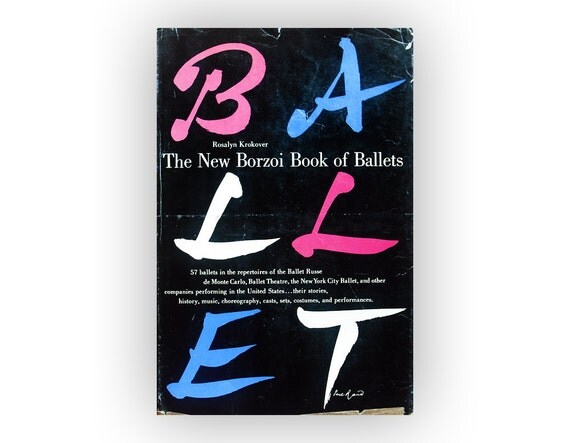 "Paul Rand book jacket design, 1956. ""The New Borzoi Book of Ballets"" by Rosalyn Krokover."