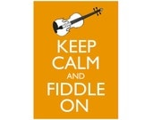 Keep Calm and Fiddle On 5x7 Violin Poster Print You choose colour (Wildfire Shown)