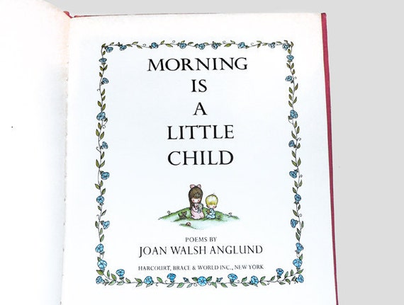 Joan Walsh Anglund, Morning is a Little Child,  Vintage Anglund Books, Joan Walsh Anglund Vintage Book by NewYorkBookseller on Etsy