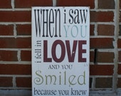 When I Saw You I Fell in Love and You Smiled Because You Knew Typography Word Art