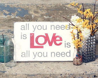 All You Need is Love - Typography Word Art in Weather Worn White with Gray and Red