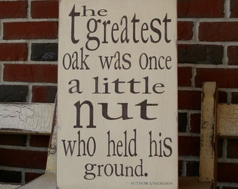 The Greatest Oak - Motivational Distressed Painted Wooden Sign
