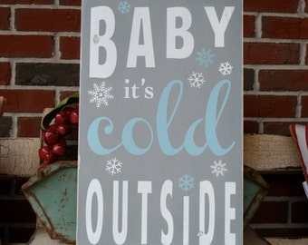 Baby It's Cold Outside Heavily Distressed Sign in Gray Vintage Style