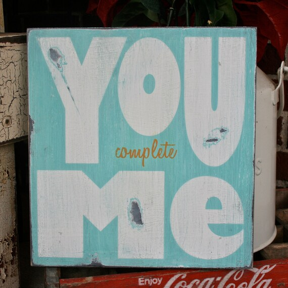 You Complete Me Heavily Distressed Sign in Hummingbird Blue Vintage Style
