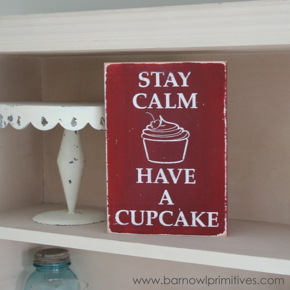 Stay Calm Have a Cupcake Distressed Sign Vintage Style