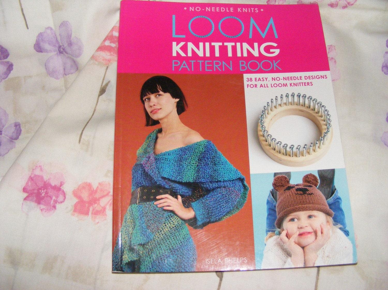 Loom Knitting Pattern Books : Loom knitting Pattern Book by Isela Phelps
