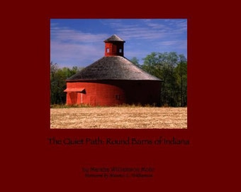 8.5 x 10 full color coffee table book The Quiet Path: Round Barns of Indiana