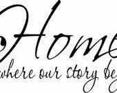 Home Where Our Story Begins Vinyl Wall Decal Sticker