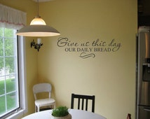 Give us this day our daily bread Scripture 32x10 Vinyl Decal Wall Art Lettering Quote Nursery