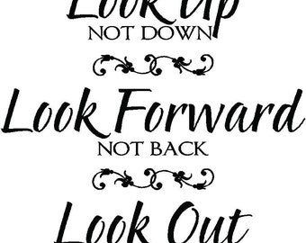 LOOK UP Not Down LOOK FORWARD Not Back LOOK OUT Not In Vinyl Wall Decal Sticker 12x12