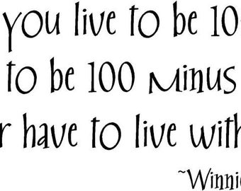 If you Live to be 100 WINNIE THE POOH 32x12  Vinyl Wall Lettering Words Quotes Decals Art Custom