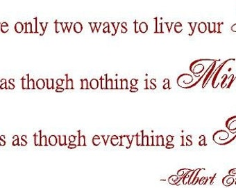 There are only two ways to live your life Albert Einstein 32x18 Vinyl Wall Lettering Words Quotes Decals Art Custom