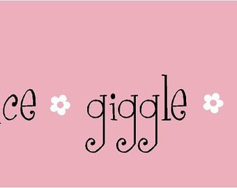"""Dance Giggle Sing 36""""l x 8""""h Girl Flower Vinyl Wall Lettering Words Quotes Decals Art Custom"""