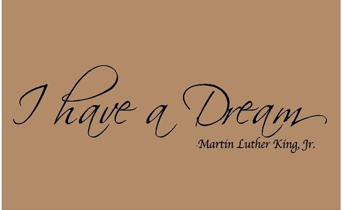 I have A Dream 36x10 Martin Luther King Jr Vinyl Wall Decal