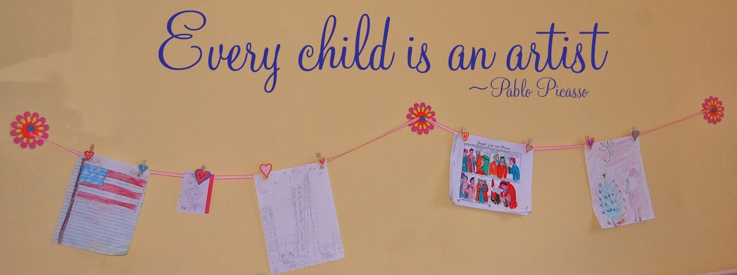 Every Child Is An Artist Pablo Picasso 32x6 Vinyl Wall