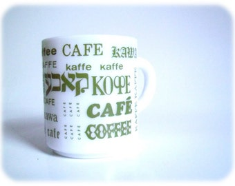 Any way you look at it, it's still COFFEE / Foreign Languages / Milk Glass Mug Cup