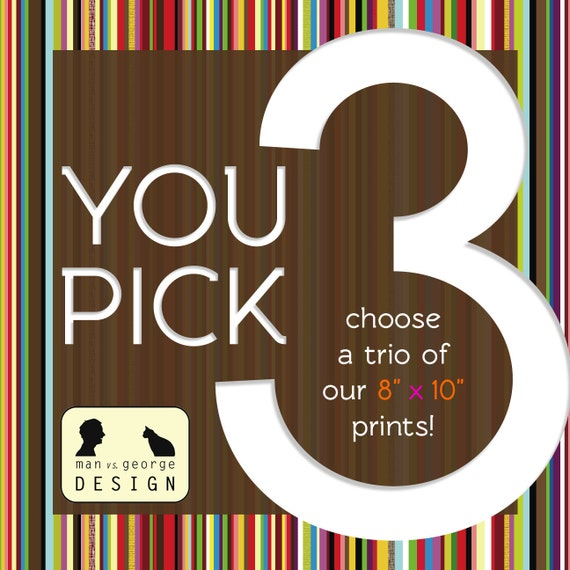 Pick Three of our 8x10 Art Prints - Free Shipping in USA