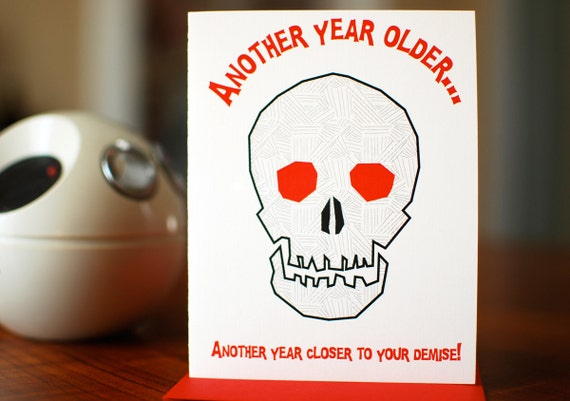 Skull Birthday Card - Another Year Closer to Your Demise - 100% Recycled Paper