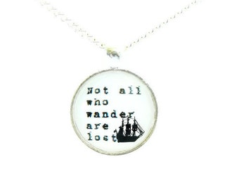 Not All Who Wander Are Lost Nautical Necklace J.R.R. Tolkien The Hobbit Clipper Ship Silhouette Academy Awards Pendant