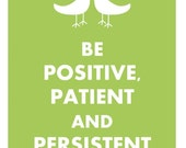 Be Positive, Patient and Persistent in Mint Green